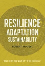 Resilience, Adaption, Sustainability