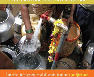 Pipe Politics, Contested Waters – Embedded Infrastructures of Millennial Mumbai