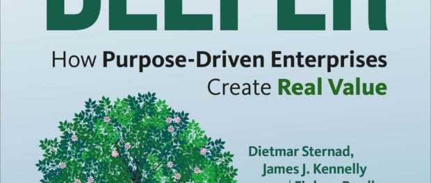 Digging Deeper : How Purpose-Driven Enterprises Create Real Value