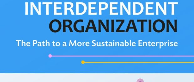 The Interdependent Organization: The Path to a More  Sustainable Enterprise