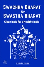 Swachha Bharat for Swasthan Bharat – Clean India for a Healthy India