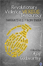 Revolutionary Violence Versus Democracy – Narratives from India