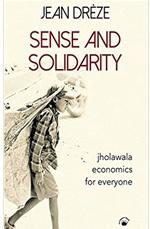 Sense And Solidarity – Jholawala Economics for Everyone