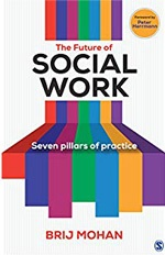 Saving Social Work from Itself : The Future of Social Work: Seven Pillars of Practice
