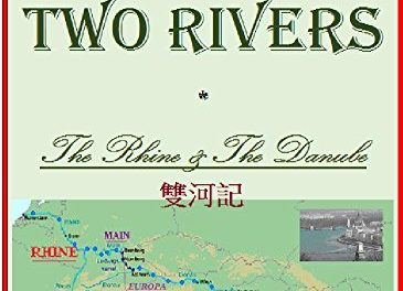 A TALE OF TWO RIVERS – The Rhine & The Danube – Journey To Lost Horizon (Energy & Environment Book 2017)