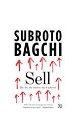 'Sell – The Art, the Science, Witchcraft' Subroto Bagchi